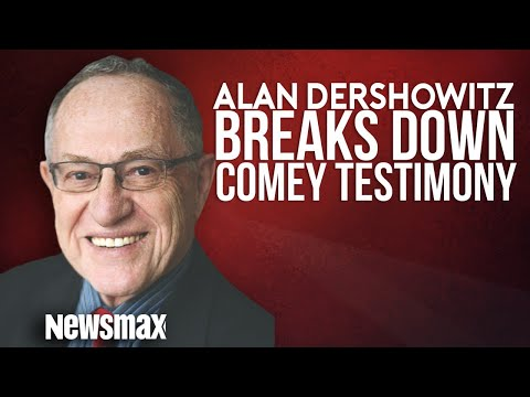 Alan Dershowitz Breaks Down the Comey Testimony