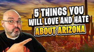 5 Things You Will Love and Hate About Arizona | Living in Phoenix Arizona (2018)