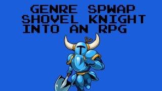 Genre Swap - Shovel Knight into an RPG