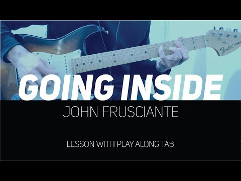 John Frusciante - Going Inside (lesson W/ Play Along Tab)