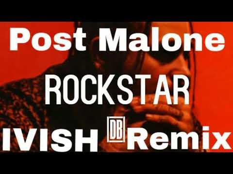 Post Malone - Rockstar feat. 21 Savage (IVISH Remix)