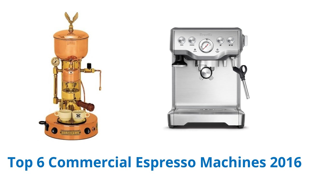 6 Best Commercial Espresso Machines 2016 Youtube