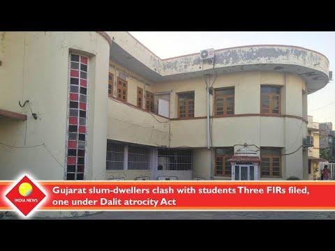 Gujarat slum dwellers clash with students Three FIRs filed, one under Dalit atrocity Act