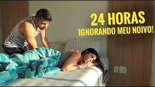 IGNORANDO MEU NOIVO POR 24 HORAS