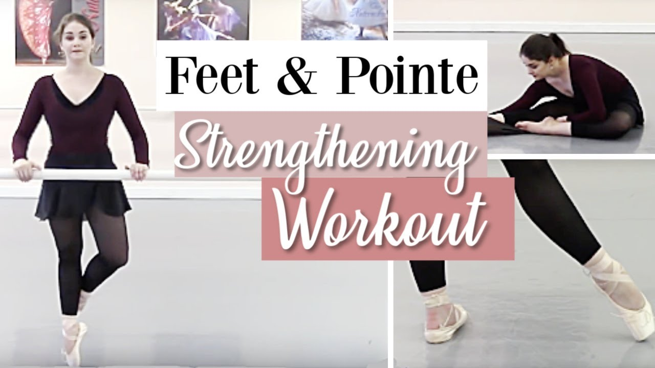 Feet & Pointe Strengthening Workout | Kathryn Morgan