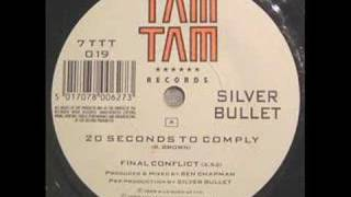SILVER BULLET- 20 SECONDS TO COMPLY
