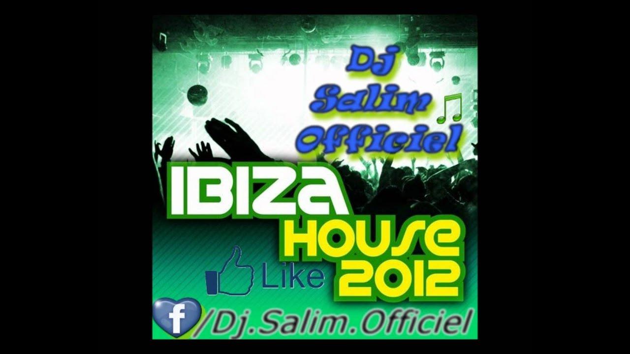 New ibiza 2012 hits house music 2012 dj salim for House music 2012
