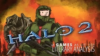 Games as Lit. 101 - Literary Analysis: Halo 2