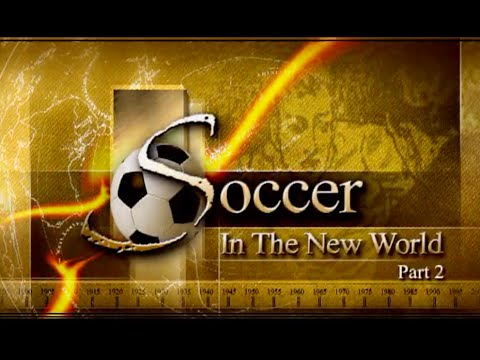 Soccer in the New World - Part 2 - The History of soccer in North America