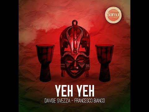 Francesco Bianco, Davide Svezza - Yeh Yeh (Original Mix)