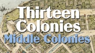 Thirteen Colonies: the Middle Colonies thumbnail