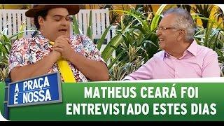 A Praça É Nossa (19/03/15) - Matheus Ceará conta que foi entrevistado na rua