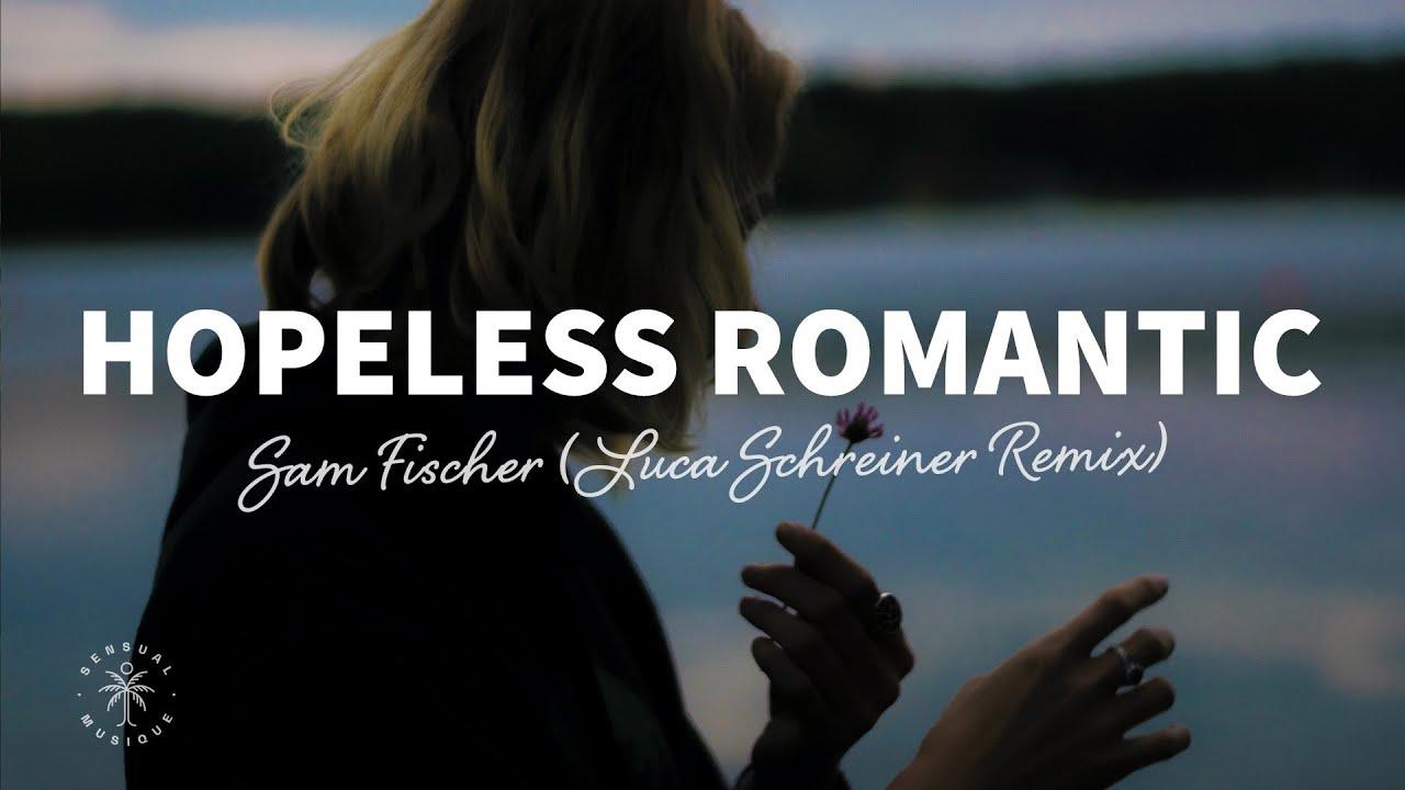 Sam Fischer - Hopeless Romantic (Lyrics) Luca Schreiner Remix