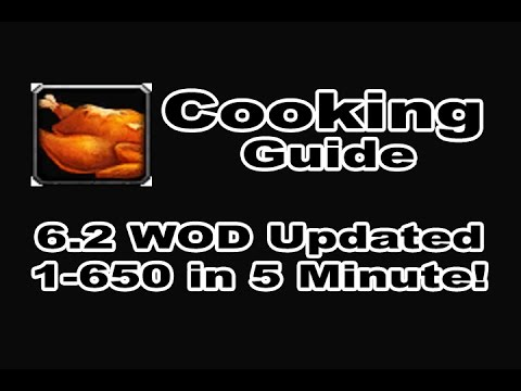 BONUS: Cooking Profession Tutorial / Guide - 1-700 in 10 Minutes!!! WOD 6.2 Patch in WOW!