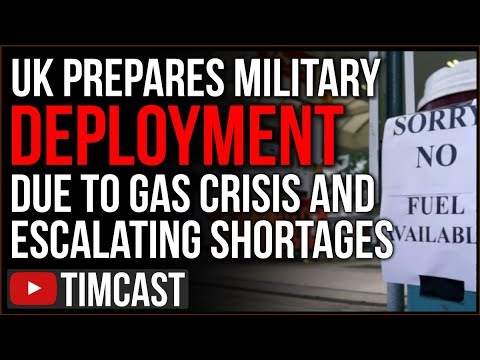 UK Prepare Military Deployment As Gas Shortage Sparks Panic, Biden Policy is Driving Economic Crises