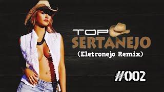 SET MIX | Top Sertanejo | Eletronejo Remix | 2021 #02 (Ao vivo)
