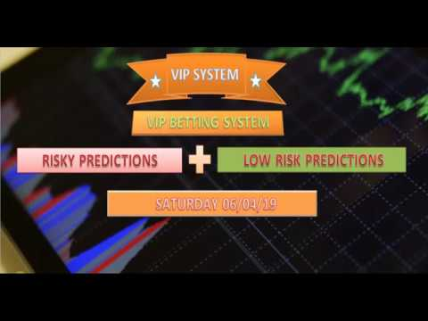 06/04/19 - VIP BETTING SYSTEM PREDICTIONS - SOCCER TIPS - FIXED ODDS