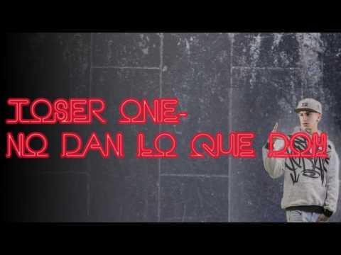 Toser One - No dan lo que doy