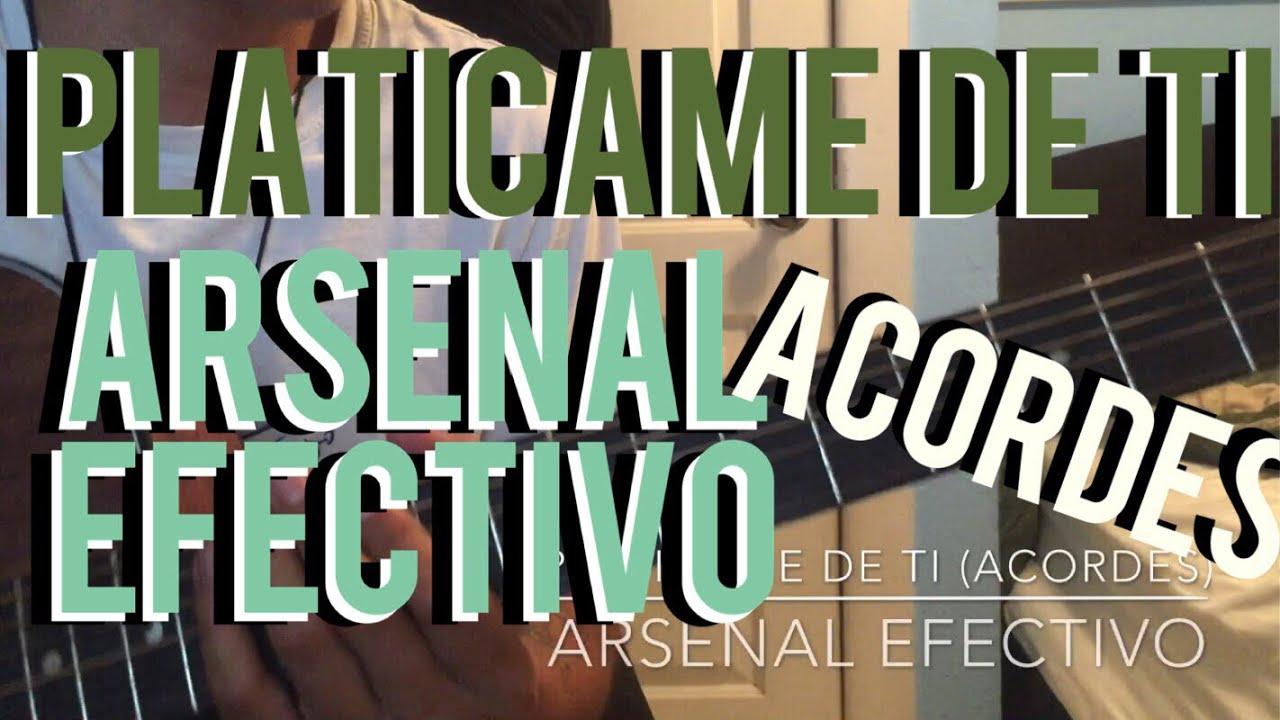 Arsenal Efectivo Platicame De Ti Acordes Youtube