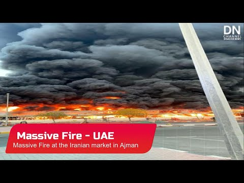 Urgent: Massive Fire in Ajman , United Arab Emirates - Augus