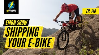 E Bike Holidays Made Easy! Shipping Your EMTB Whilst You Fly | EMBN Show Ep. 148