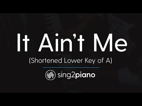 It Ain't Me (Lower Key of A) [Shortened Piano Karaoke] Kygo & Selena Gomez