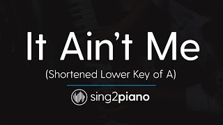 It Ain't Me (Lower Key of A) [Shortened Piano Karaoke] Kygo & Selena Gomez