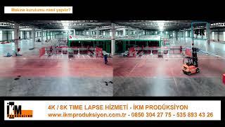 Makine kurulumu nasıl yapılır? - 4K Time lapse - İKM Prodüksiyon