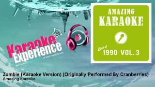 Amazing Karaoke - Zombie (Karaoke Version) - Originally Performed By Cranberries