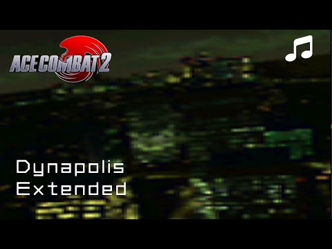 """""""Dynapolis""""- Ace Combat 2 OST (Extended)"""