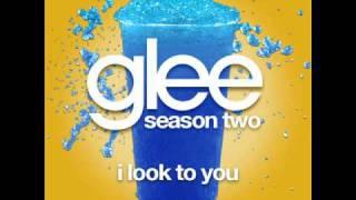 Glee - I Look To You [LYRICS]