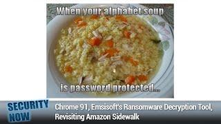 Epsilon Red - Chrome 91, Emsisoft's Ransomware Decryption Tool, Revisiting Amazon Sidewalk