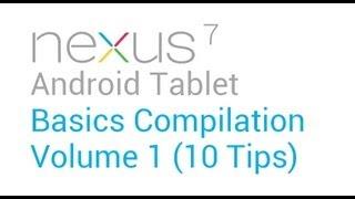 Nexus 7 Basics - Nexus 7 Tablet Basics: Volume 1 (10 tips)