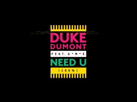 NEED U (100 PERCENT) Duke Dumont LYRICS