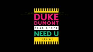 NEED U (100 PERCENT) Duke Dumont LYRICS