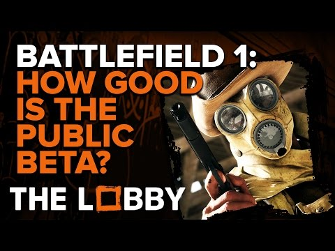 Battlefield 1: How Good is the Public Beta? - The Lobby