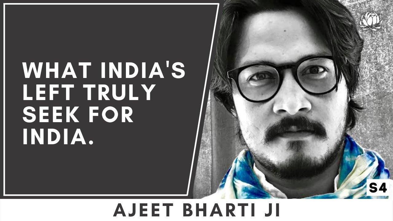 Vaampanthi vs. Dakshinpanthi: Ajeet Bharti ji explains what really motivates India's Left wing