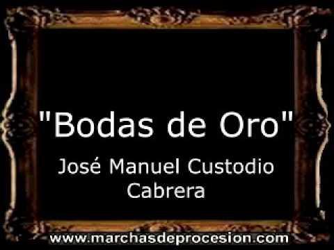 Bodas de Oro - José Manuel Custodio Cabrera [GU]