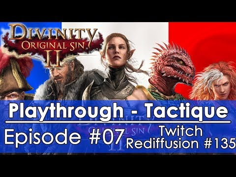 [FR]Divinity: Original Sin 2 - Episode #07 Tactique FR(Twitch - Redif #135)