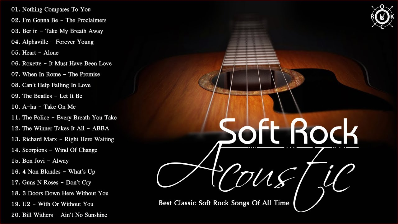 Acoustic Soft Rock Best Classic Soft Rock Songs Of All Time Soft Rock Hits Playlist Youtube