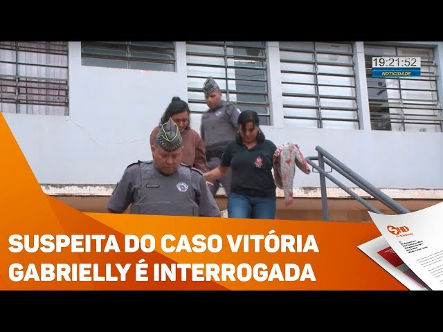 Suspeita do caso Vitória Gabrielly é interrogada - TV SOROCABA/SBT