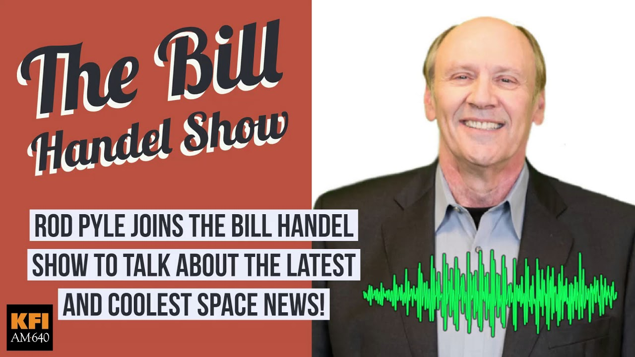 Rod Pyle joins The Bill Handel Show to bring us the coolest space ...