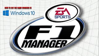 F1 Manager EA: Compatibility with Windows 10 Tutorial