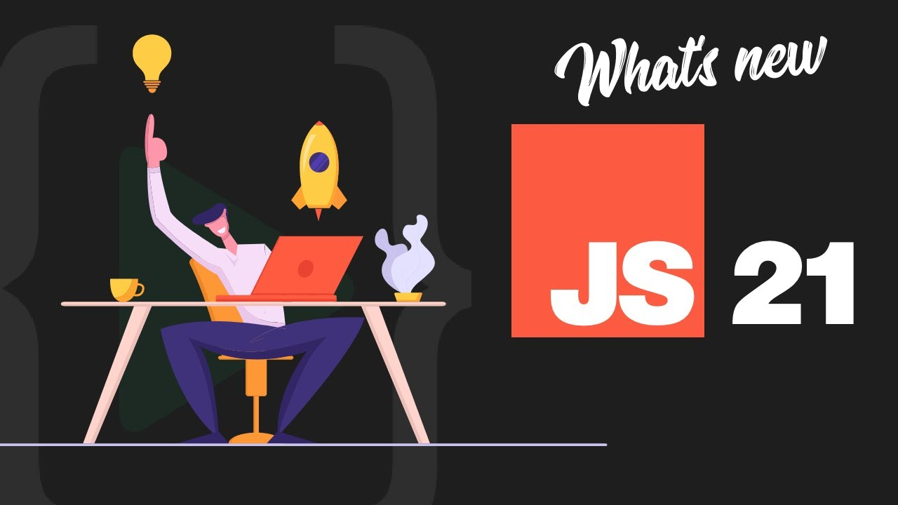 What is New in JavaScript 2021?