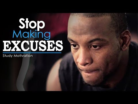 STOP MAKING EXCUSES – Study Motivation