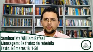 Os frutos da rebeldia | Sem. William Rafael | IPBV