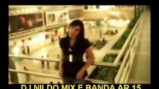 BANDA AR 15 E DJ NILDO MIX DISPARANDO SUCESSO
