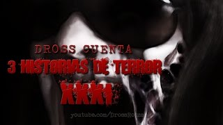 Dross cuenta 3 historias de terror XXXI