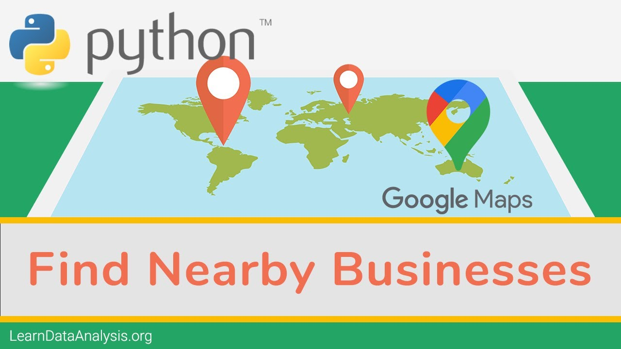 Search Nearby Businesses With Google Maps API and Python