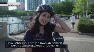 How long should the Canadian border remain closed because of Covid-19? | Outburst